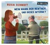 Rosa  Schmidt - Mein Mann, der Rentner, und dieses Internet