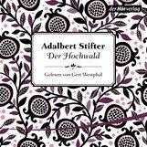 Adalbert  Stifter - Der Hochwald