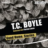 T.C.  Boyle - Good Home. Stories