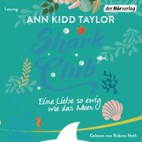 Ann Kidd  Taylor - Shark Club – Eine Liebe so ewig wie das Meer