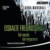 Laura  Marshall - Eiskalte Freundschaft - Ich werde nie vergessen