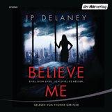 JP  Delaney - Believe Me  - Spiel Dein Spiel. Ich spiel es besser.