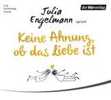 Julia  Engelmann - Keine Ahnung, ob das Liebe ist
