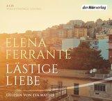 Elena  Ferrante - Lästige Liebe