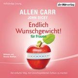 Allen  Carr, John  Dicey - Endlich Wunschgewicht! für Frauen