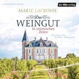 Marie  Lacrosse - Das Weingut. In stürmischen Zeiten