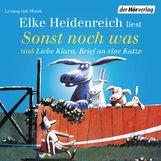 Elke  Heidenreich - Sonst noch was/Liebe Klara. Brief an eine Katze