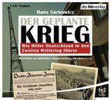 Hans  Sarkowicz - Der geplante Krieg - wie Hitler Deutschland in den Zweiten Weltkrieg führte