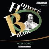 Honoré de  Balzac - Vater Goriot