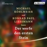 Michael  Köhlmeier, Konrad Paul  Liessmann - Der werfe den ersten Stein