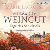Marie  Lacrosse - Das Weingut. Tage des Schicksals