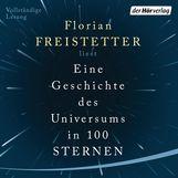 Florian  Freistetter - Eine Geschichte des Universums in 100 Sternen