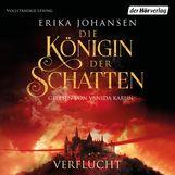 Erika  Johansen - Die Königin der Schatten - Verflucht