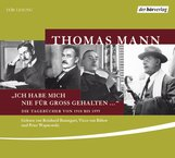 """Thomas  Mann - """"Ich habe mich nie für groß gehalten ..."""""""