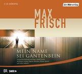 Max  Frisch - Mein Name sei Gantenbein
