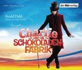 Roald  Dahl - Charlie und die Schokoladenfabrik