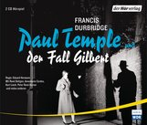 Francis  Durbridge - Paul Temple und der Fall Gilbert