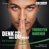 Thorsten  Havener - Denk doch, was Du willst