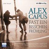 Alex  Capus - Fast ein bißchen Frühling