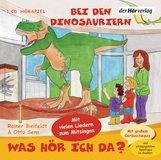 Otto  Senn, Rainer  Bielfeldt - Was hör ich da? Bei den Dinosauriern