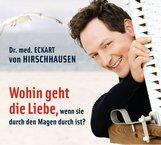 Eckart von Hirschhausen - Wohin geht die Liebe, wenn sie durch den Magen durch ist?