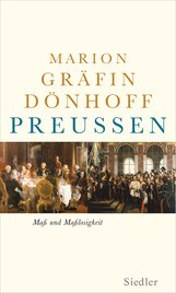 Marion Gräfin  Dönhoff - Preußen - Maß und Maßlosigkeit