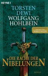 Torsten  Dewi, Wolfgang  Hohlbein  (Hrsg.) - Die Rache der Nibelungen