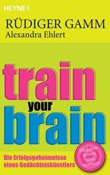 Rüdiger  Gamm, Alexandra  Ehlert - Train your brain