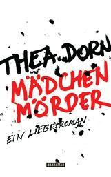 Thea  Dorn - Mädchenmörder