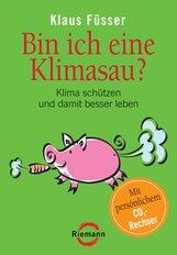 Klaus  Füsser - Bin ich eine Klimasau?