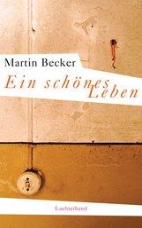 Martin  Becker - Ein schönes Leben
