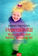Barbara  Simonsohn - Hyperaktivität - Warum Ritalin keine Lösung ist
