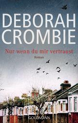 Deborah  Crombie - Nur wenn du mir vertraust