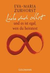 Eva-Maria  Zurhorst - Liebe dich selbst