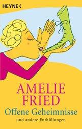 Amelie  Fried - Offene Geheimnisse