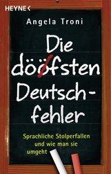 Angela  Troni - Die döfsten Deutschfehler