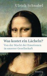 Ulrich  Schnabel - Was kostet ein Lächeln?