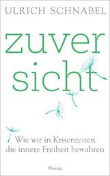 Ulrich  Schnabel - Zuversicht