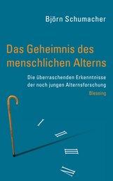 Björn  Schumacher - Das Geheimnis des menschlichen Alterns