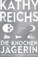 Kathy  Reichs - Die Knochenjägerin