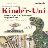 Ulrich  Janßen, Ulla  Steuernagel - Die Kinder-Uni. Warum sind die Dinosaurier ausgestorben? Warum speien Vulkane Feuer?