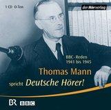 Thomas  Mann - Deutsche Hörer!