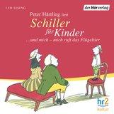 Peter  Härtling - Schiller für Kinder