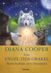 Diana  Cooper - Das Engel-Tier-Orakel – Botschaften des Himmels