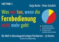 Katja  Berlin, Peter  Grünlich - Was wir tun, wenn die Fernbedienung nicht mehr geht