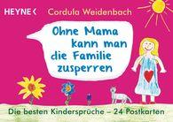 Cordula  Weidenbach - Ohne Mama kann man die Familie zusperren
