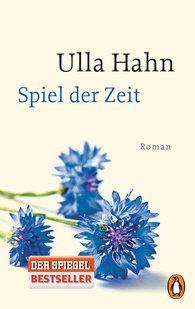 Ulla  Hahn - Spiel der Zeit