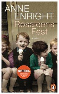 Anne  Enright - Rosaleens Fest