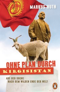 Markus  Huth - Without a Plan Through Kyrgyzstan