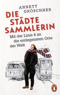Annett  Gröschner - Die Städtesammlerin